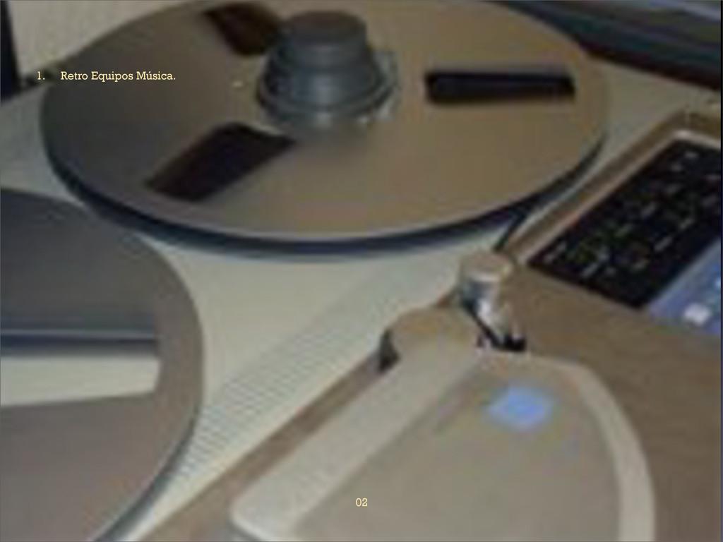 02 1. Retro Equipos Música.