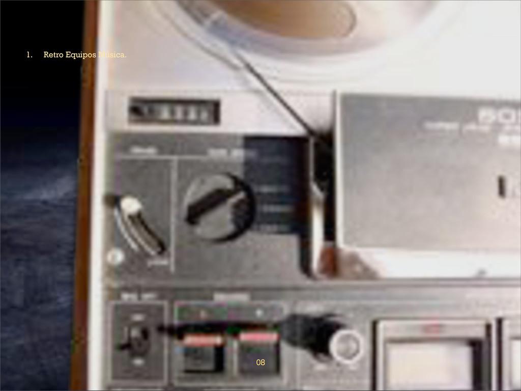 08 1. Retro Equipos Música.
