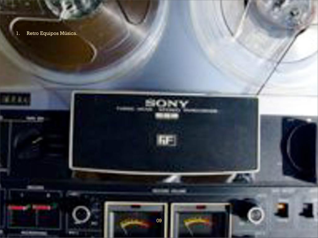 09 1. Retro Equipos Música.