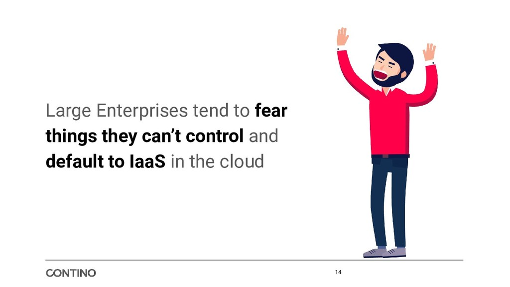 Large Enterprises tend to fear things they can'...