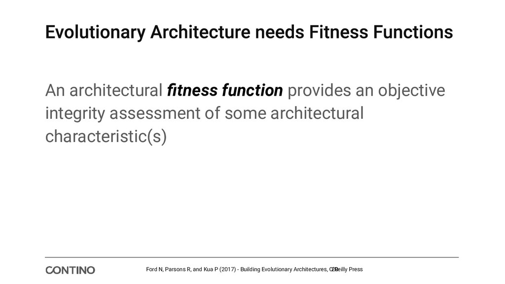 An architectural fitness function provides an ob...