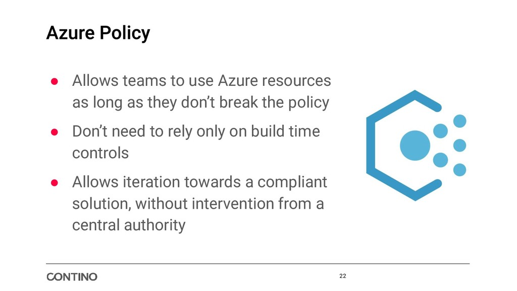 ● Allows teams to use Azure resources as long a...