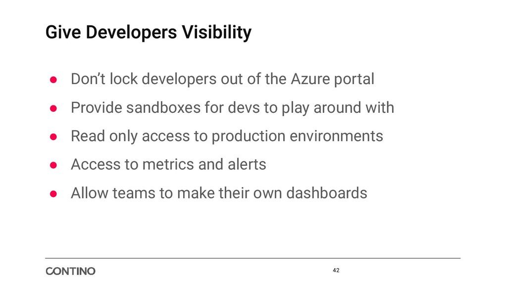 ● Don't lock developers out of the Azure portal...