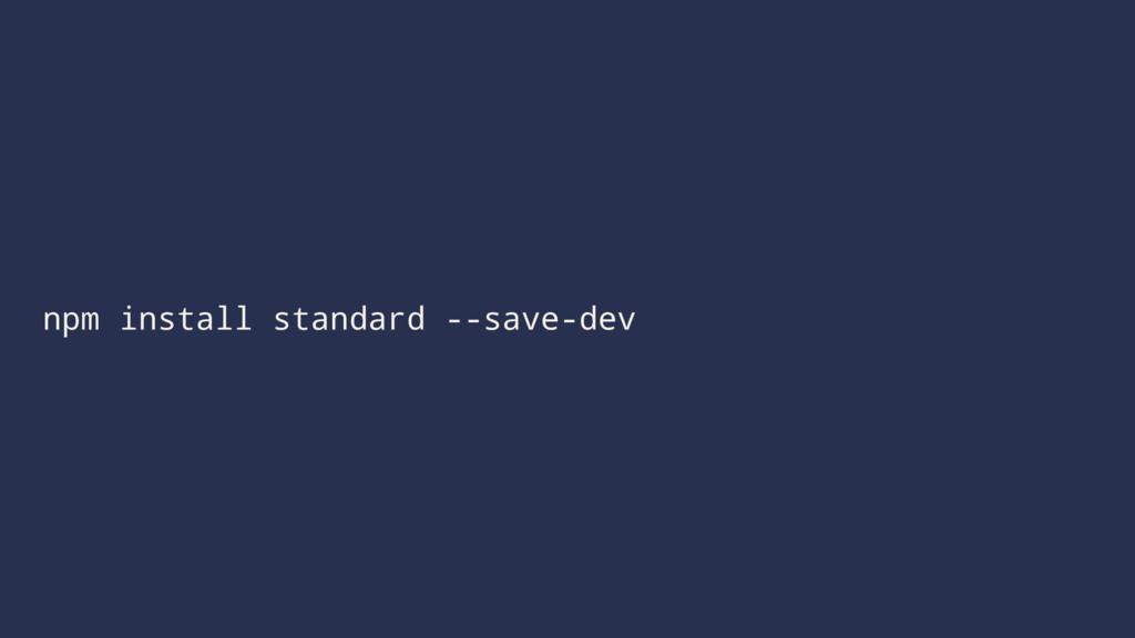 npm install standard --save-dev
