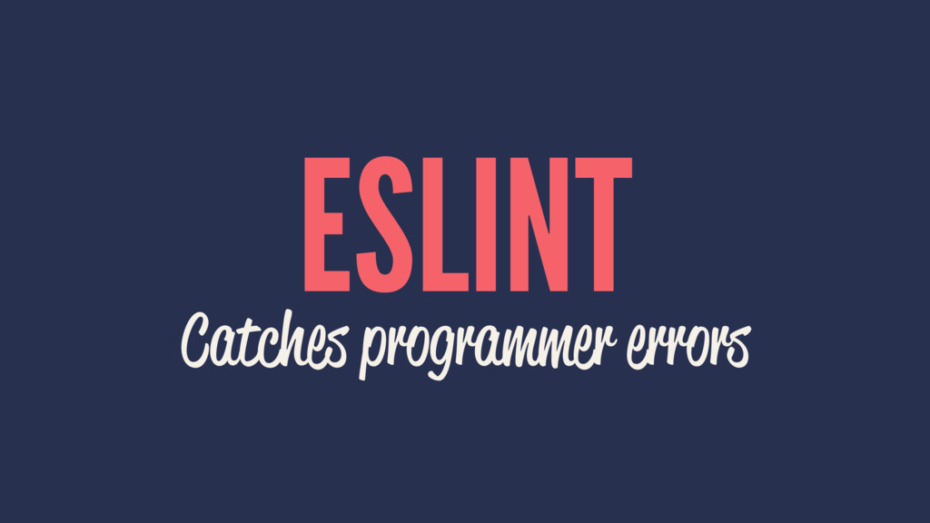 ESLINT Catches programmer errors