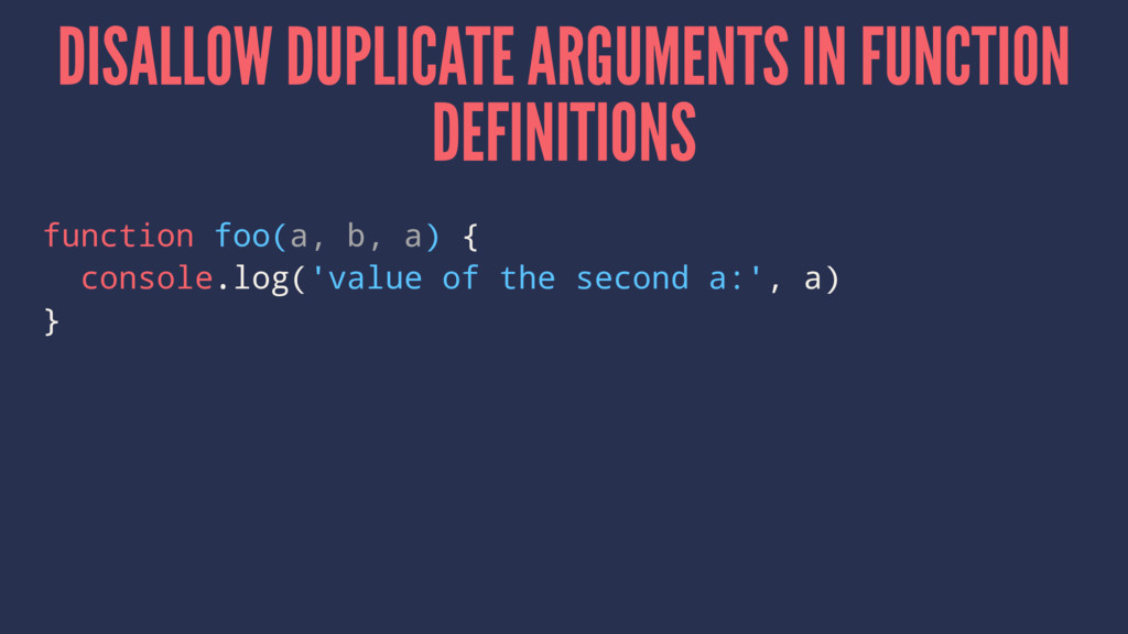 DISALLOW DUPLICATE ARGUMENTS IN FUNCTION DEFINI...