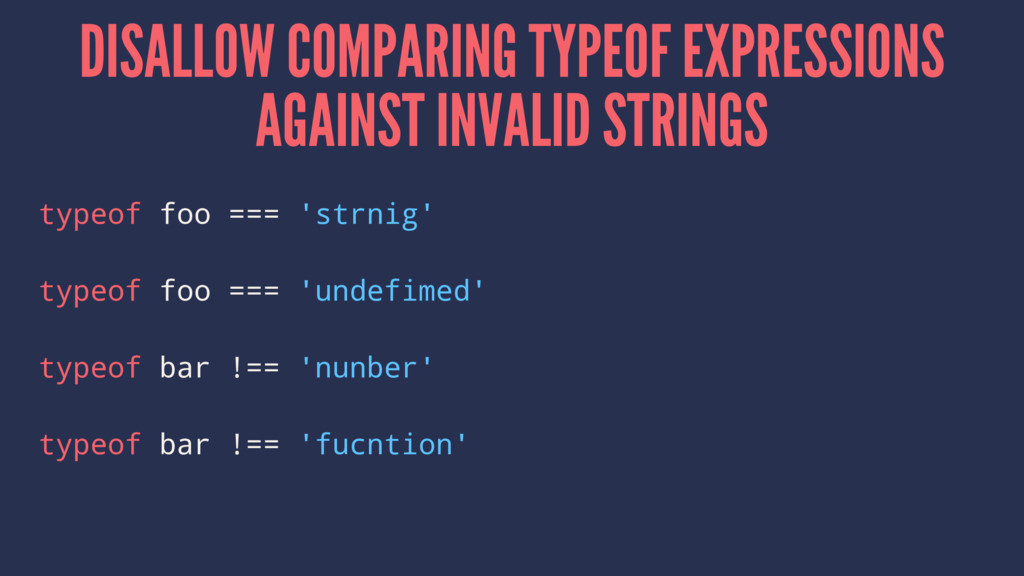 DISALLOW COMPARING TYPEOF EXPRESSIONS AGAINST I...