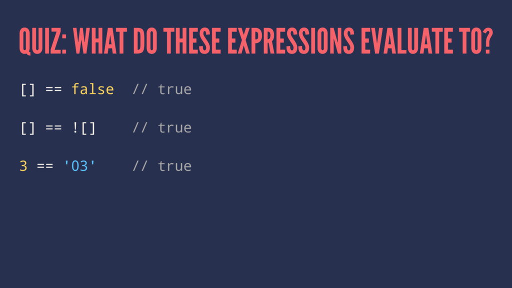 QUIZ: WHAT DO THESE EXPRESSIONS EVALUATE TO? []...