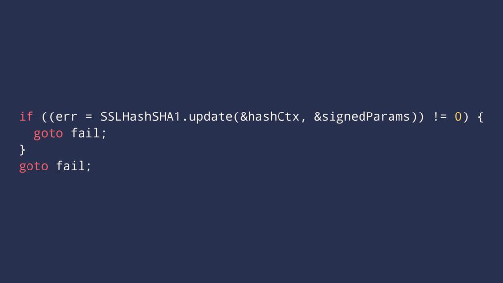 if ((err = SSLHashSHA1.update(&hashCtx, &signed...