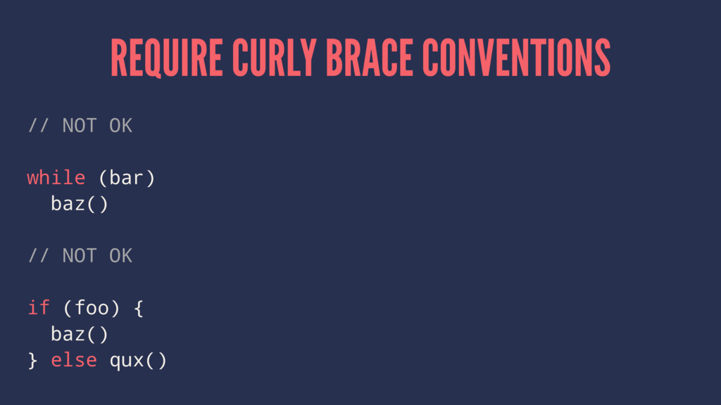 REQUIRE CURLY BRACE CONVENTIONS // NOT OK while...