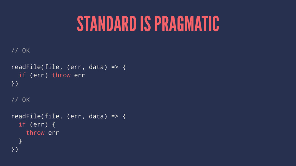 STANDARD IS PRAGMATIC // OK readFile(file, (err...