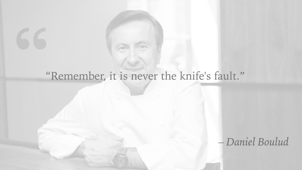 """ ""Remember, it is never the knife's fault."" – ..."