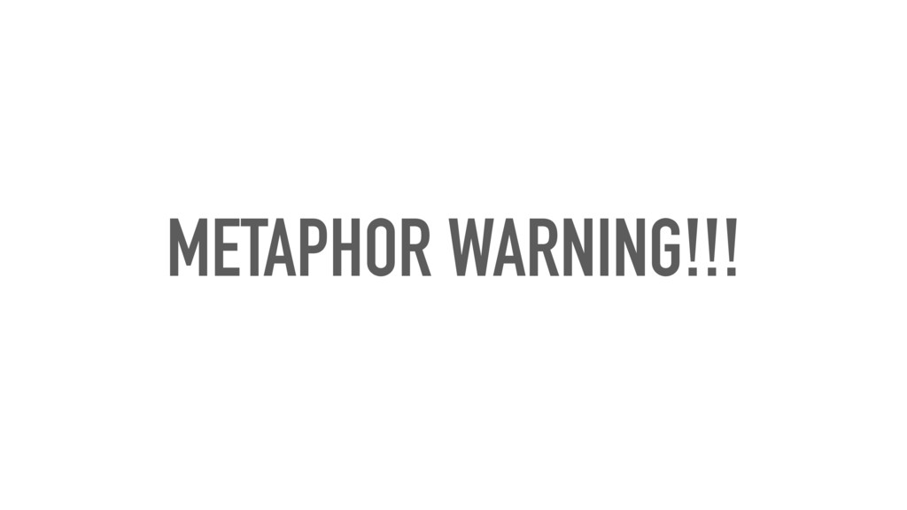 METAPHOR WARNING!!!