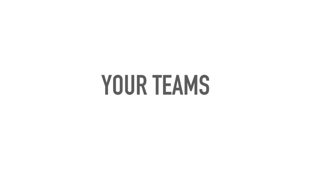 YOUR TEAMS
