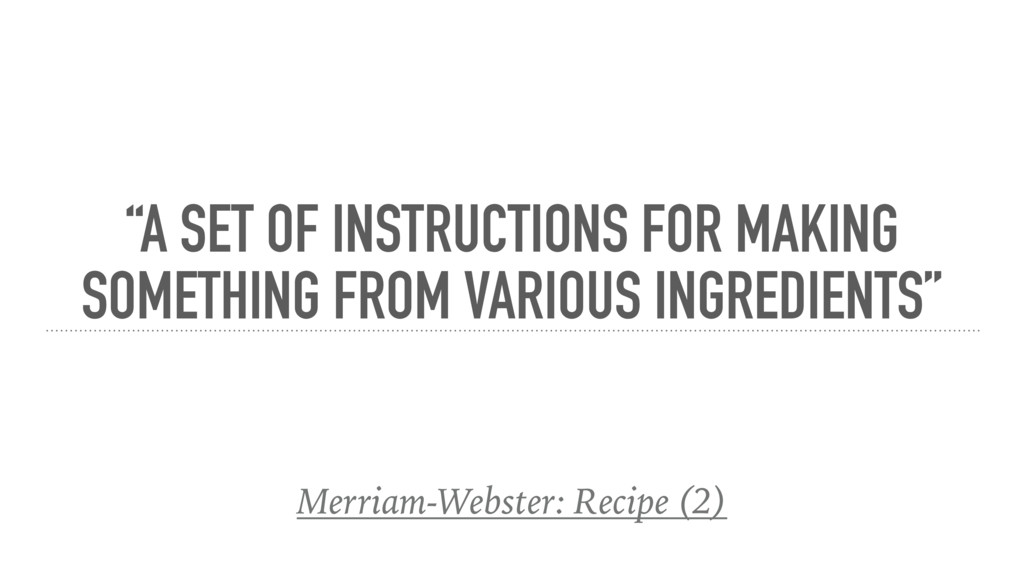 """A SET OF INSTRUCTIONS FOR MAKING SOMETHING FRO..."