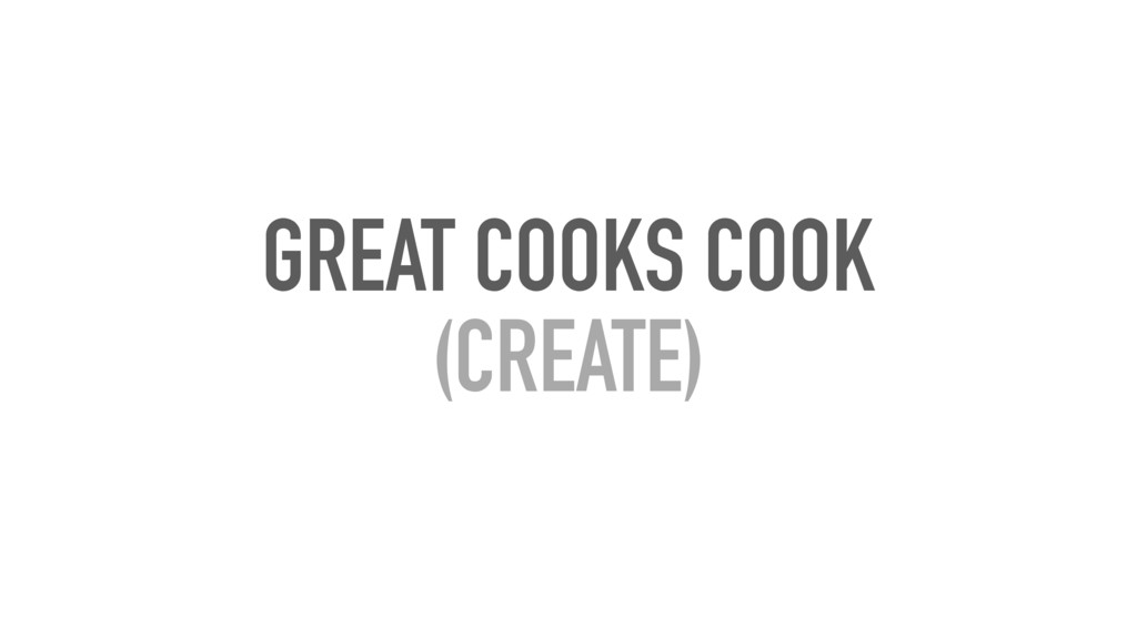 GREAT COOKS COOK (CREATE)