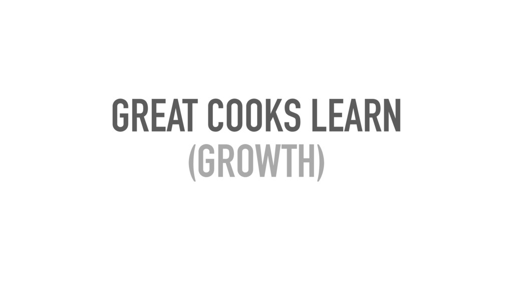GREAT COOKS LEARN (GROWTH)