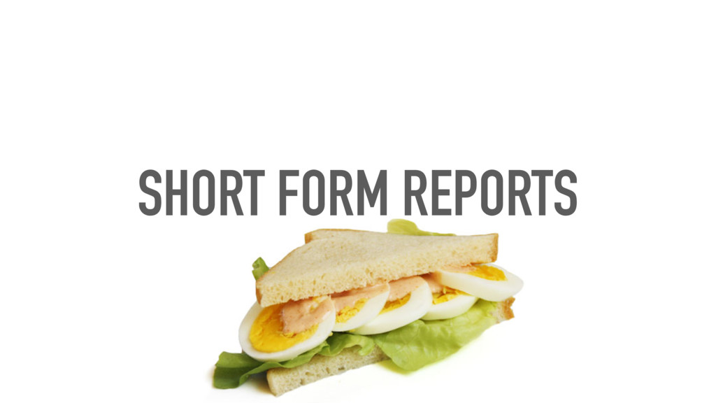 SHORT FORM REPORTS