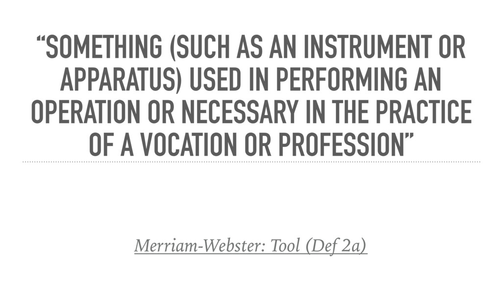 """SOMETHING (SUCH AS AN INSTRUMENT OR APPARATUS)..."