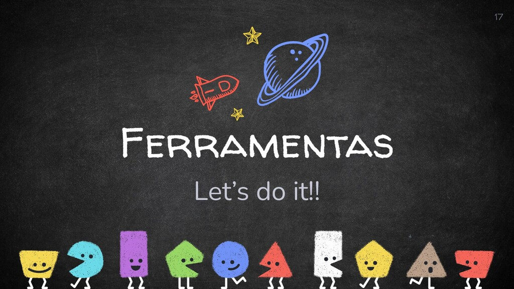 Ferramentas Let's do it!! 17