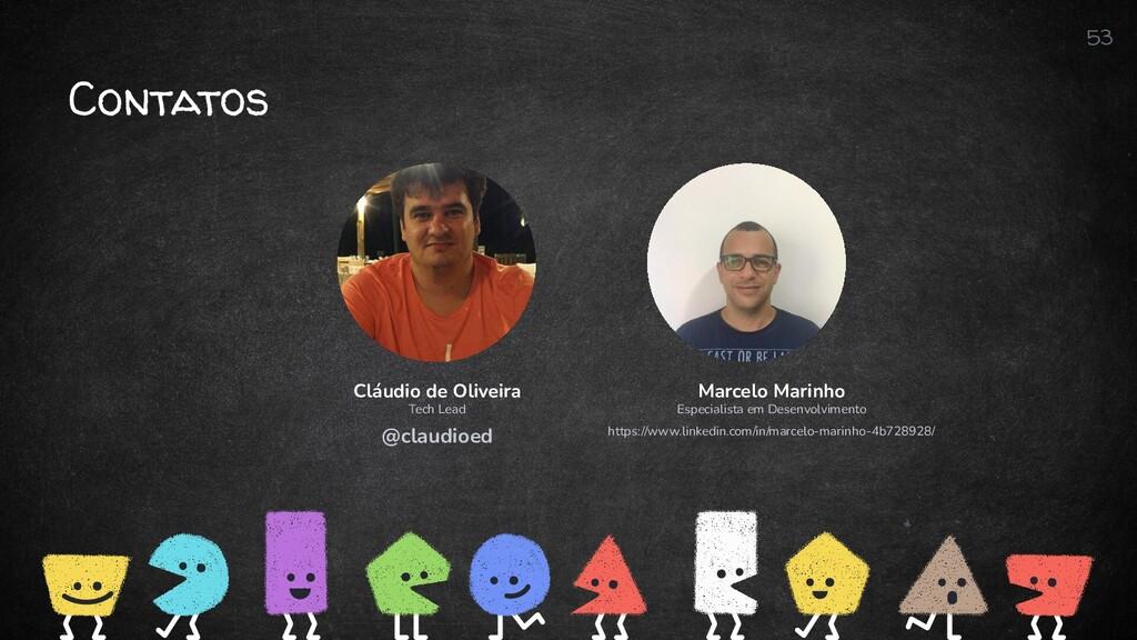 Contatos 53 Cláudio de Oliveira Tech Lead @clau...