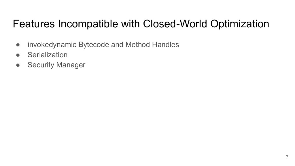Features Incompatible with Closed-World Optimiz...