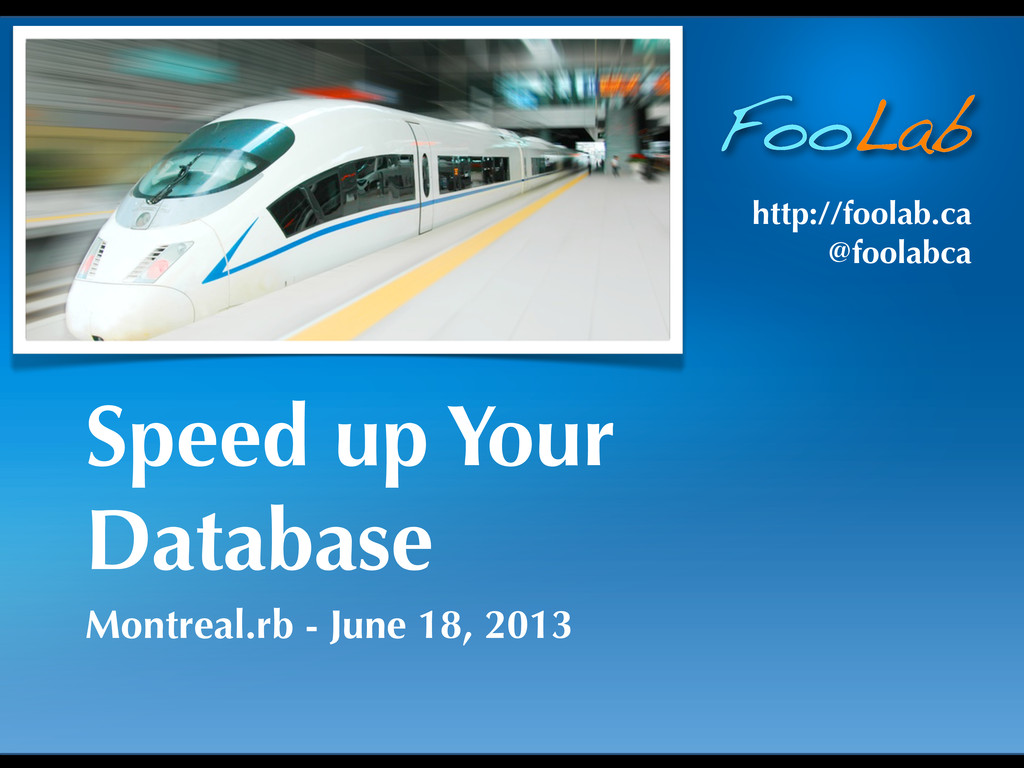 FooLab http://foolab.ca @foolabca Speed up Your...