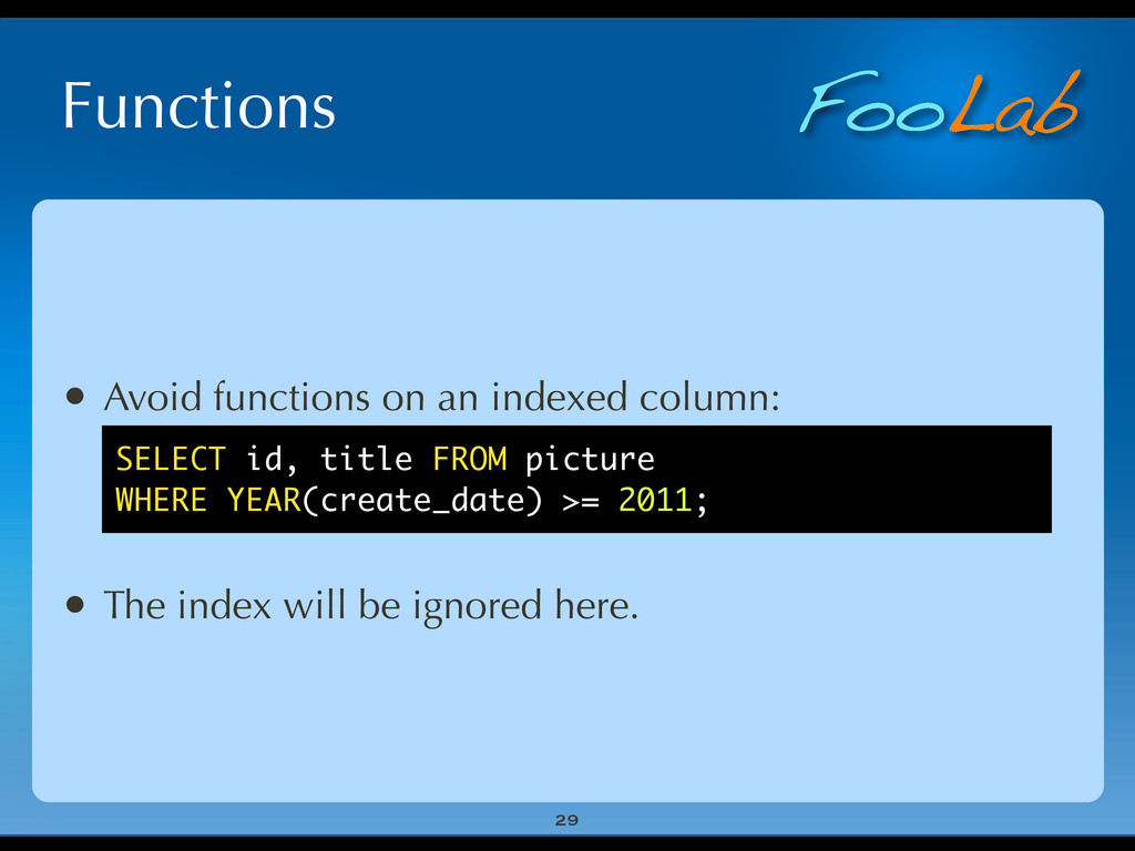 FooLab Functions 29 • Avoid functions on an ind...