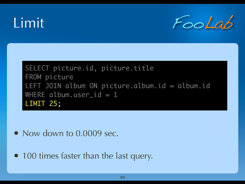 FooLab Limit 30 • Now down to 0.0009 sec. • 100...