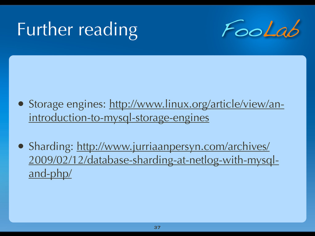 FooLab Further reading • Storage engines: http:...