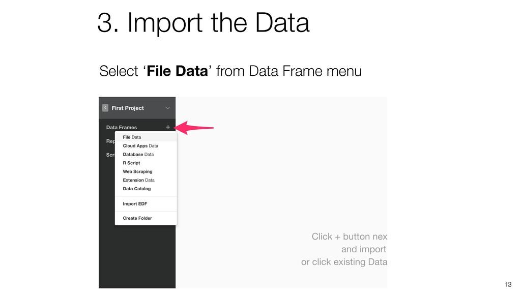 Select 'File Data' from Data Frame menu 13 3. I...