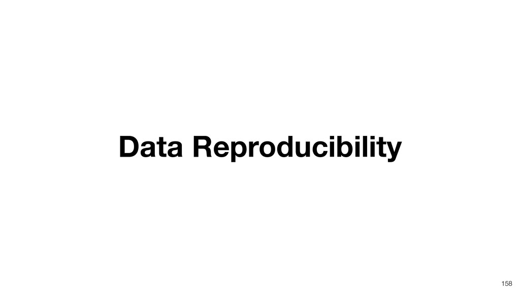 Data Reproducibility 158