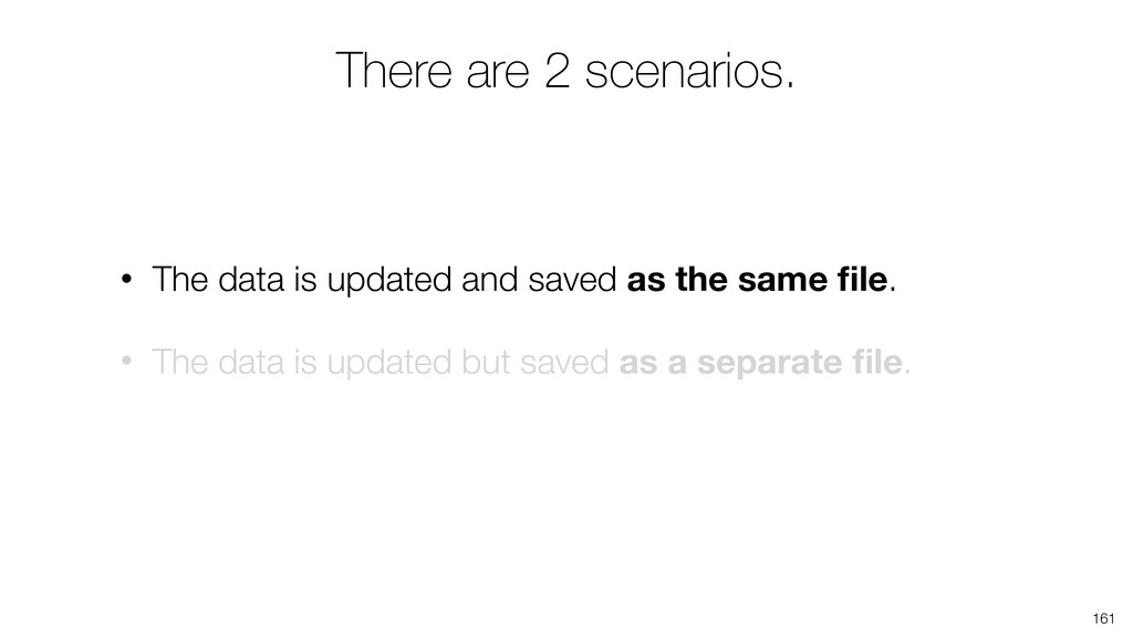 There are 2 scenarios. • The data is updated an...