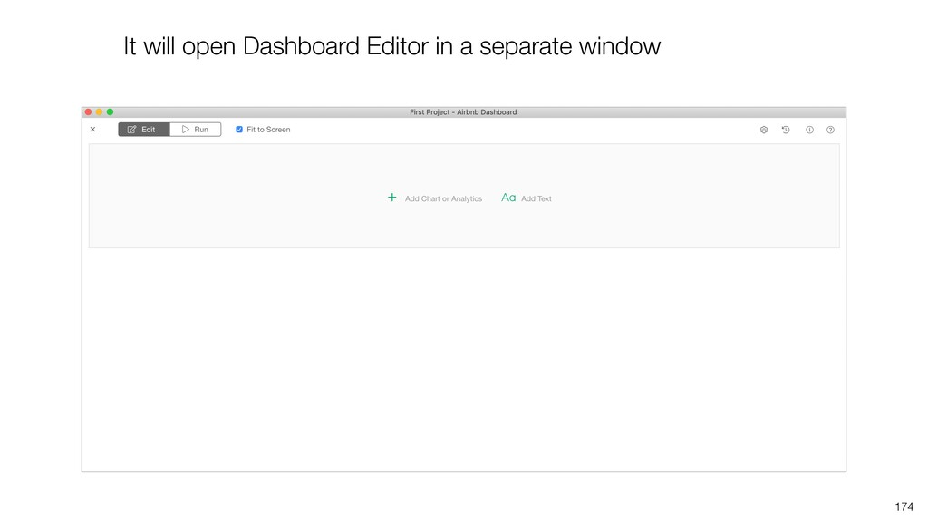 It will open Dashboard Editor in a separate win...