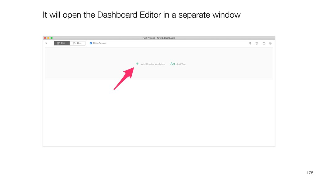 It will open the Dashboard Editor in a separate...