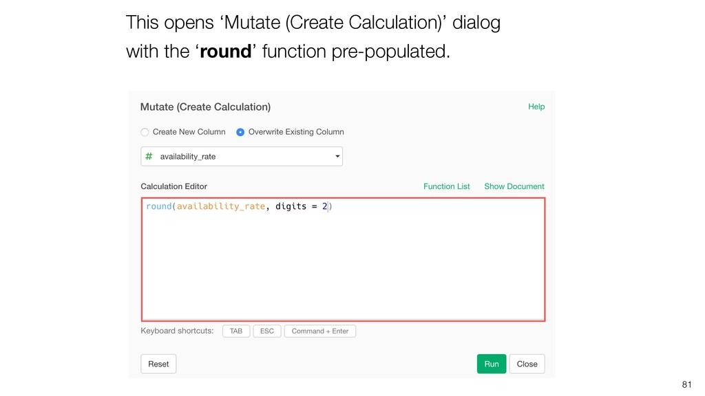 81 This opens 'Mutate (Create Calculation)' dia...