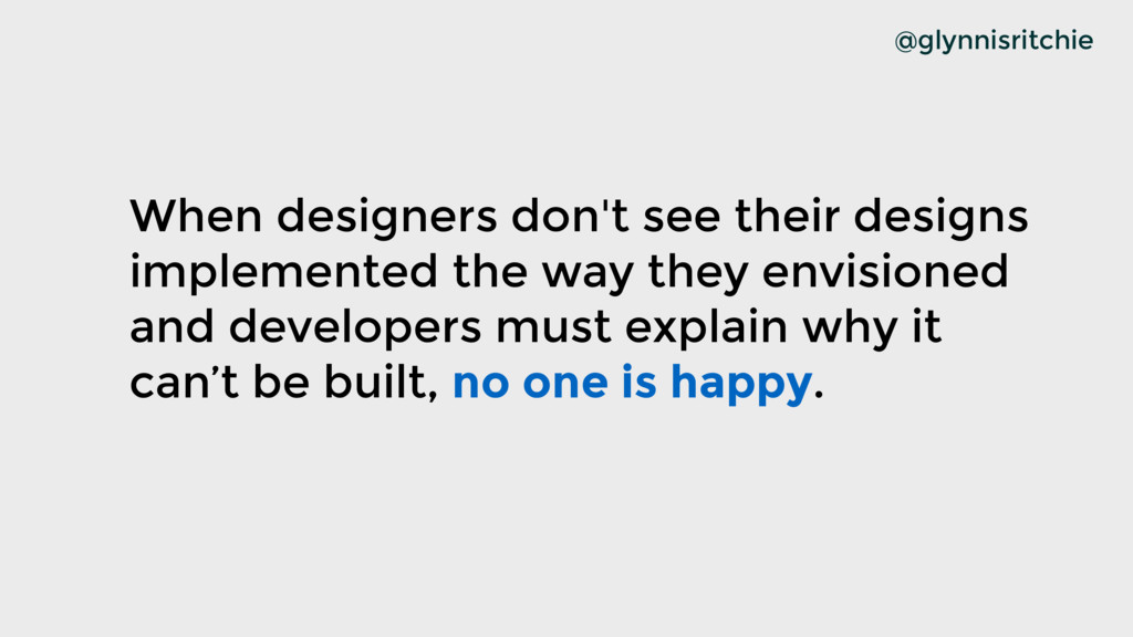 When designers don't see their designs implemen...