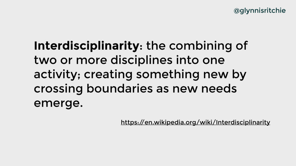 Interdisciplinarity: the combining of two or mo...