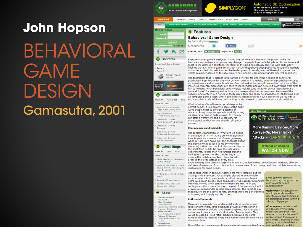 BEHAVIORAL GAME DESIGN John Hopson Gamasutra, 2...
