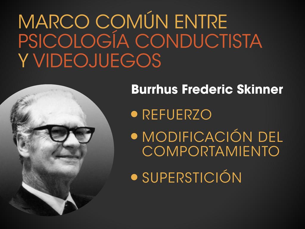 MARCO COMÚN ENTRE PSICOLOGÍA CONDUCTISTA Y VIDE...