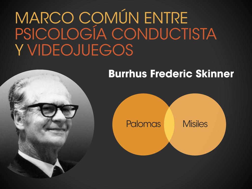 Burrhus Frederic Skinner Palomas Misiles MARCO ...