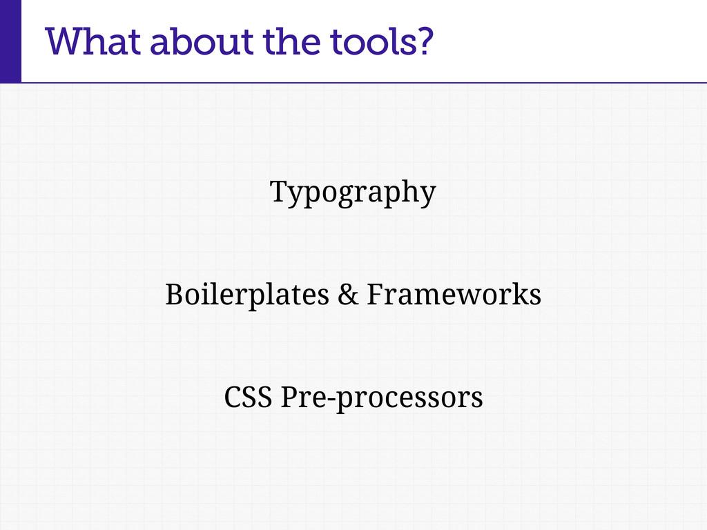 Typography Boilerplates & Frameworks CSS Pre-pr...