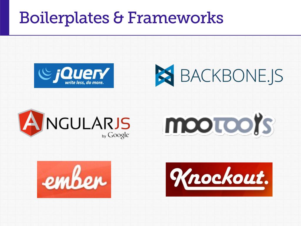 Boilerplates & Frameworks