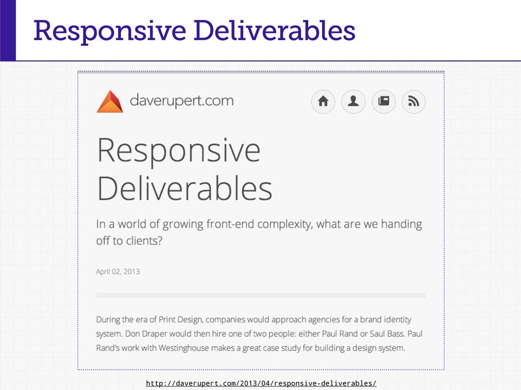Responsive Deliverables http://daverupert.com/2...