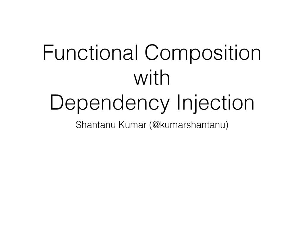 Functional Composition with Dependency Injectio...