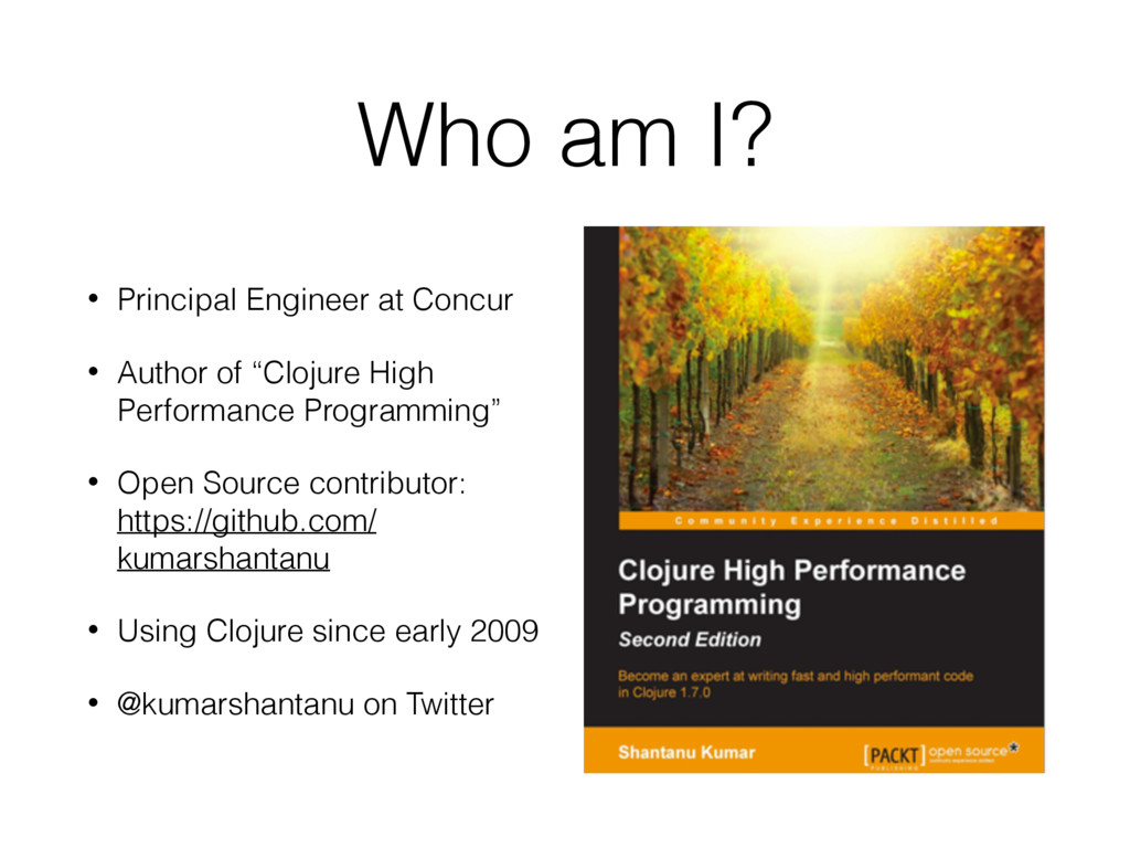 Who am I? • Principal Engineer at Concur • Auth...