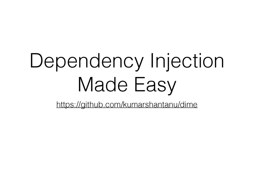 Dependency Injection Made Easy https://github.c...