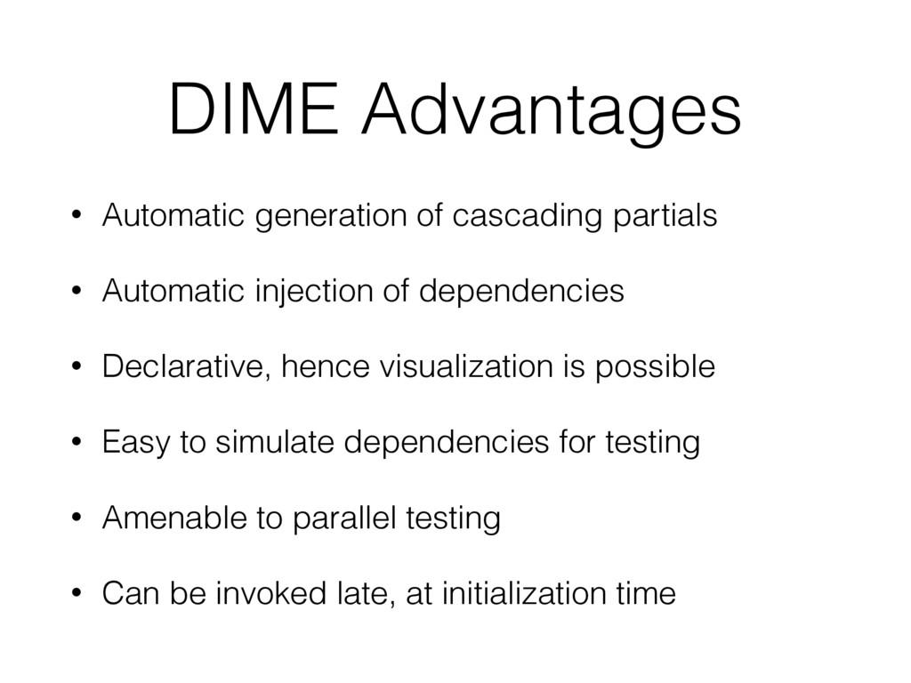 DIME Advantages • Automatic generation of casca...