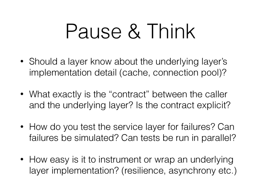 Pause & Think • Should a layer know about the u...