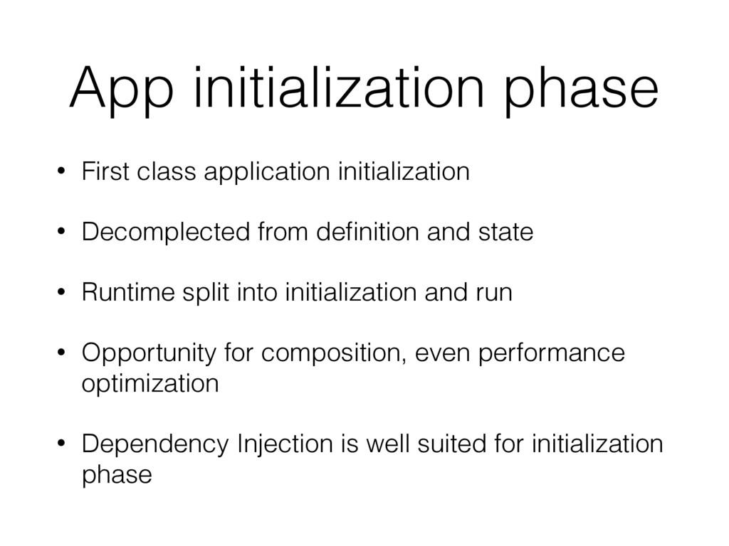 App initialization phase • First class applicat...